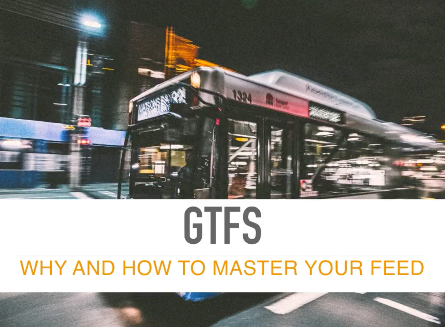 GTFS: WHY AND HOW TO MASTER YOUR FEED.png